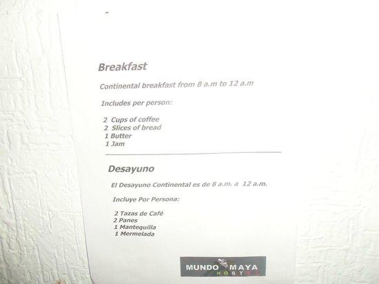 Mundo Maya Hostel : Breakfast rules.
