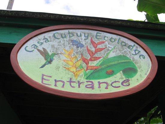 Casa Cubuy Ecolodge: The entrance sign