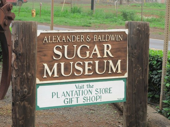 Alexander & Baldwin Sugar Museum : Watch for the sign