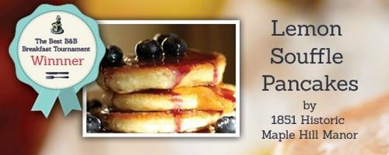 1851 Historic Maple Hill Manor Bed & Breakfast : National Breakfast Recipe Award WINNER - Lemon Souffle Pancakes, hot off the griddle!