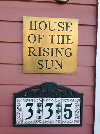 House of the Rising Sun Bed and Breakfast: There is a house in New Orleans....