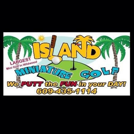 "Island Miniature Golf: ""WE PUTT THE FUN IN YOUR DAY"""