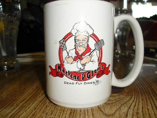 "Marlene & Glen's Diner: Their mugs have ""Dead Fly Diner"" printed on them (at the bottom). Gotta love it!"