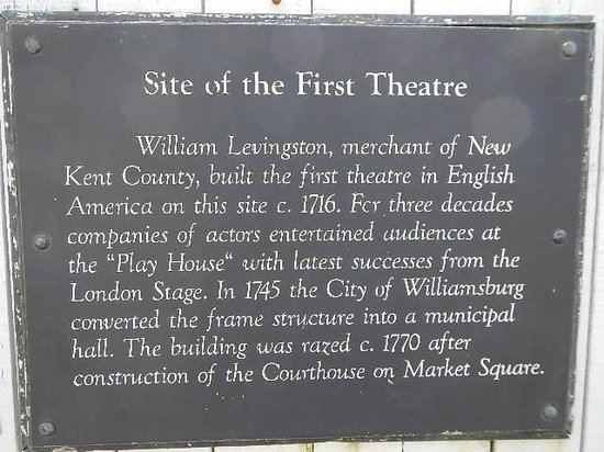 Colonial Williamsburg : site of 1st theater, plays happen here