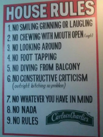 Carlos'n Charlie's: House Rules