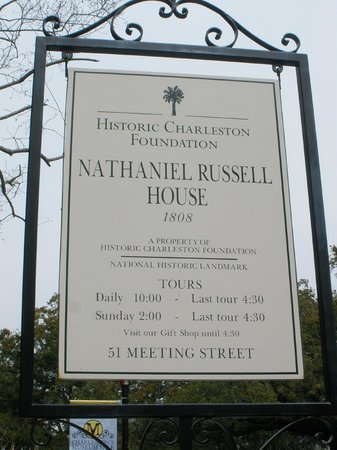 Nathaniel Russell House: The sign for openning times