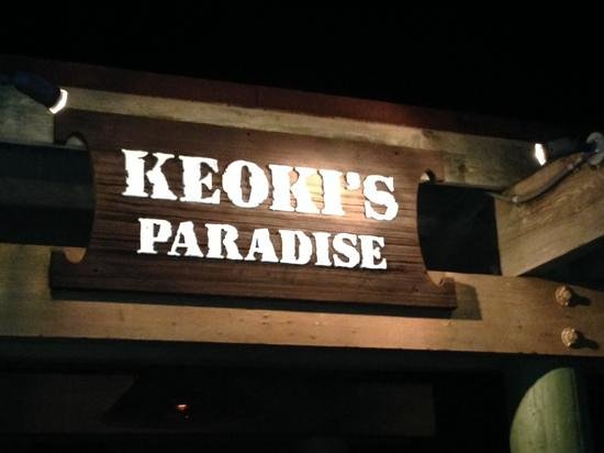 Keoki's Paradise : good dinners.