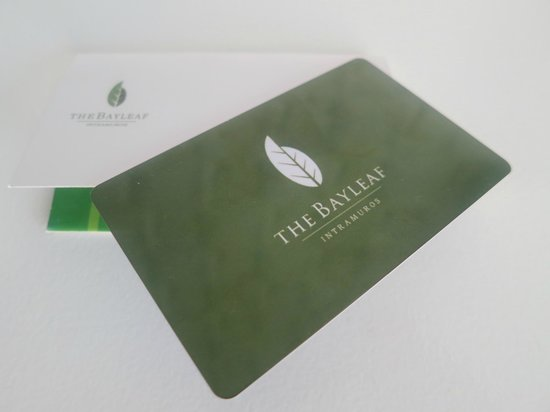 The Bayleaf: my card key - they will make sure to retrieve it upon check out