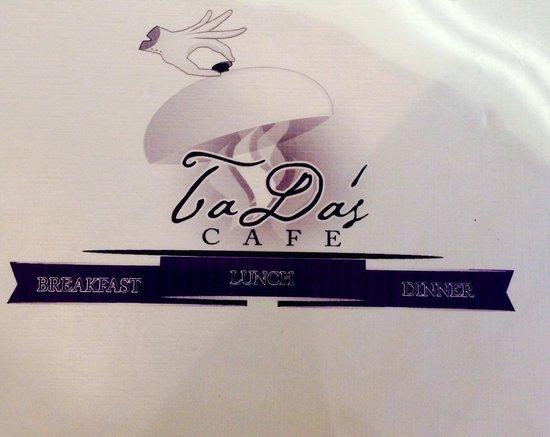 Ta Da's Cafe: Breakfast Lunch or Dinner!