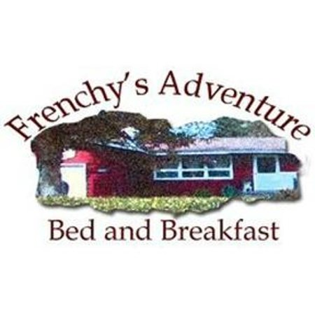Frenchy's Adventure Bed & Breakfast: Frenchy's Adventure B&B
