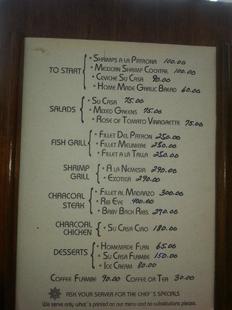 Su Casa: The whole menu.  Ask the waiter to describe the dishes in more detail.