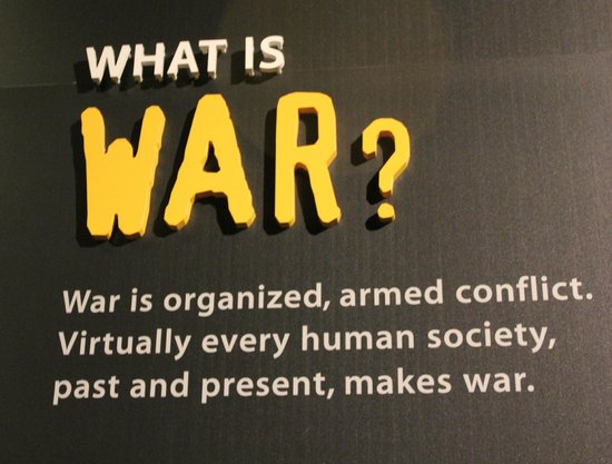 Canadian War Museum: What is War?