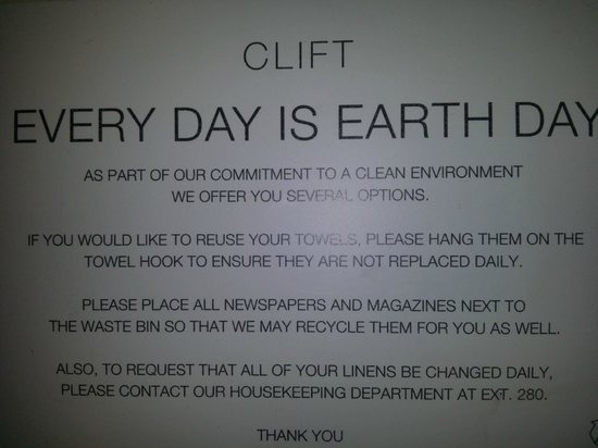 Clift Hotel San Francisco: Read the last section of this note on your bed - no changing of sheets unless... what a joke!!