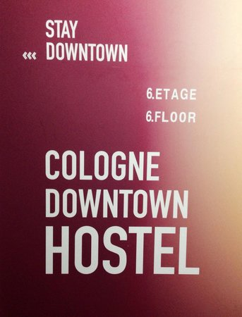 Cologne Downtown Hostel: The ground floor sign, to the 6th floor hostel ...