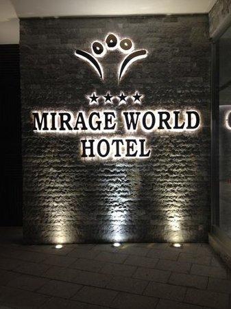 Mirage World Resort Hotel: sign outside hotel
