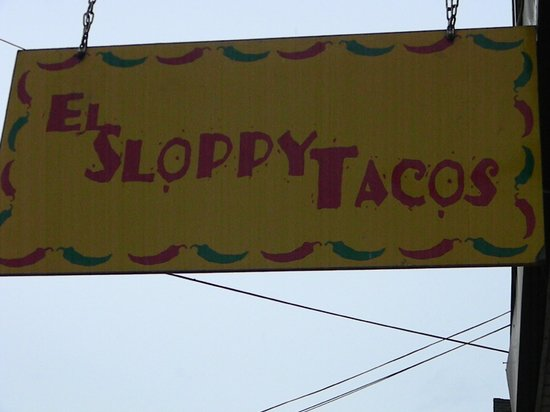 El Sloppy Tacos: SIGN OUT FRONT