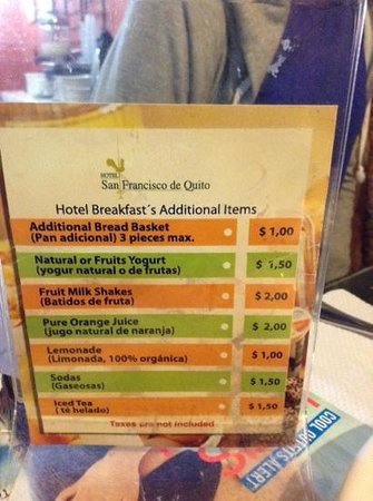 Hotel San Francisco de Quito: With breakfast included it would be nice not to have to pay for some of these things