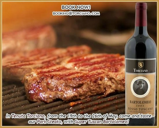 Tenuta Torciano : Steak and super tuscan wine  cooking class at the price of euro 40,00 included tuscan dinner