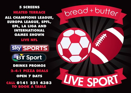 Bread and Butter Glasgow: Live Sport