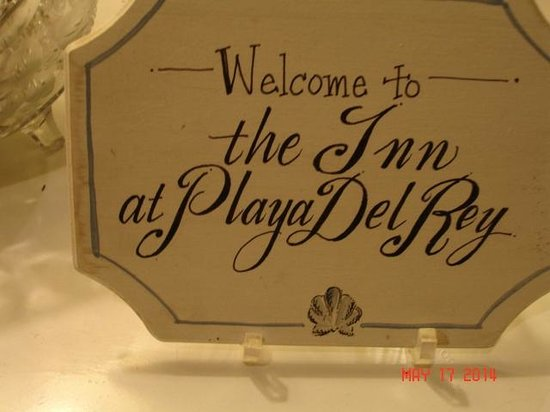 Inn at Playa Del Rey: Welcome sign at Inn