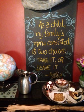 Sweet Lorraine's Cafe & Bar: Message over the dessert tray on the upper level