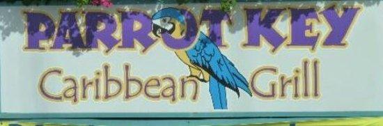 Parrot Key Caribbean Grill : Parrot Key Sign