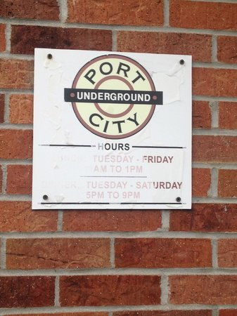 Port City Underground: Yes, we need a new sign! but the hours are the same.