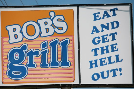 Bob's Grill: What a Great Sign!