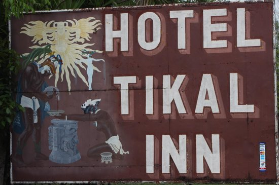 Hotel Tikal Inn: when you see this sign, you have reached your destination