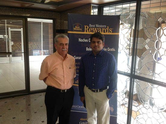 BEST WESTERN Hotel Plaza Matamoros: At Hotel Receptions with Mr. Salvedor