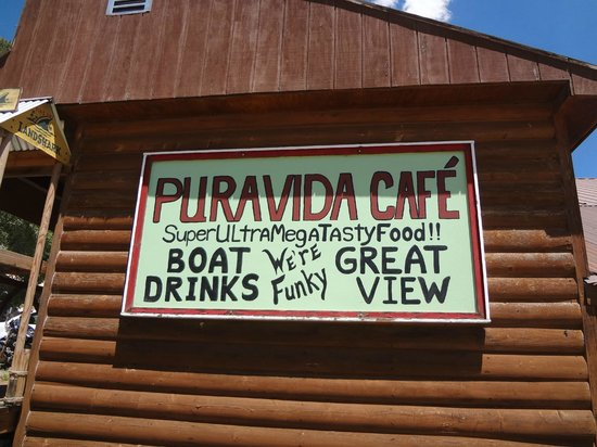 Pura Vida Cafe : Sign says it all!
