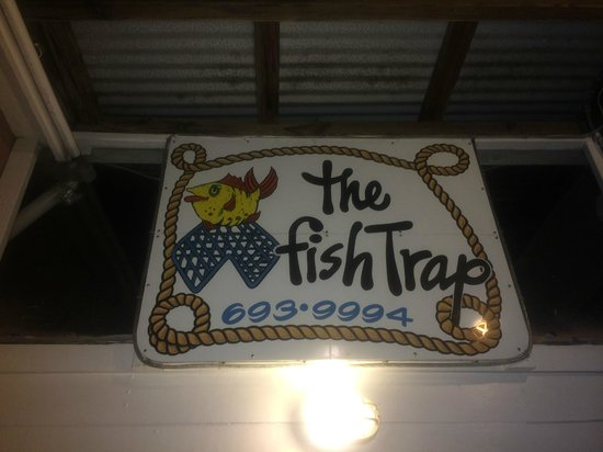Fish Trap: Sign as you walk in