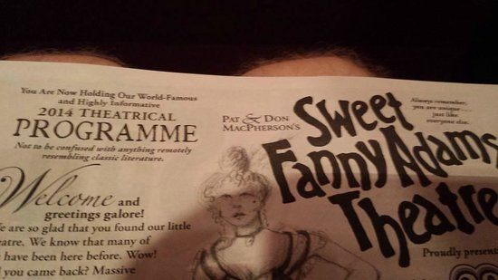 """Sweet Fanny Adams Theatre: Note top left for lol: """"Not to be confused with anything remotely resembling classic literature"""""""