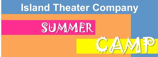Island Theater Company: Ages 8-18 July 7 to 25, 2014