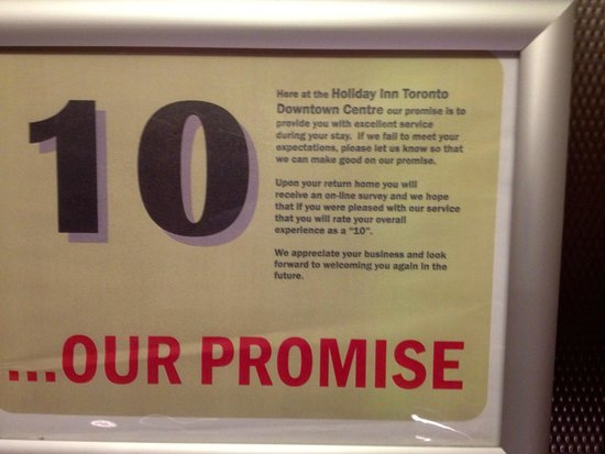 Holiday Inn Toronto Downtown Centre: this promise don't mean anything! As they don't take complaints serious