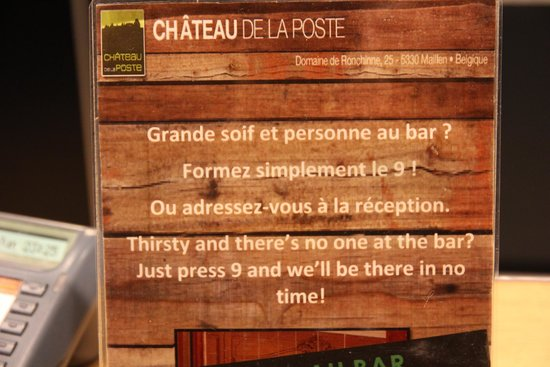 Chateau de la Poste : If you want someone serving you at the bar, call '9'. :-|