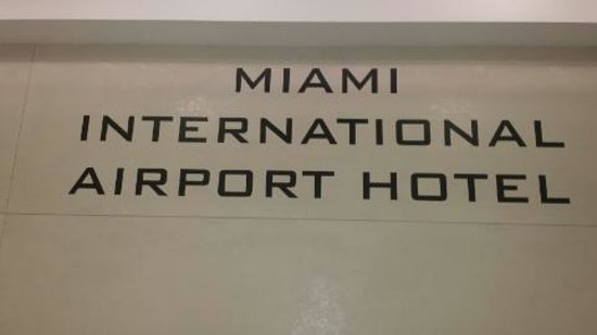 Miami International Airport Hotel: The sign is nicer than the rooms!