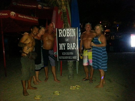 My Bar : Our last night in Bali at Robins bar after many great times down there great friendly atmosphere