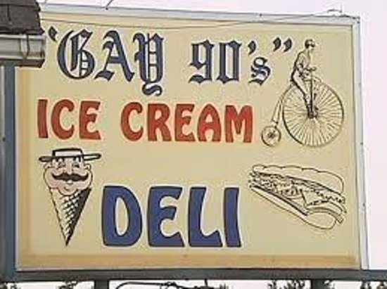 Gay 90's Ice Cream Parlor & Deli: Gay 90's