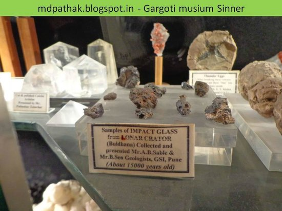 Gargoti Mineral Museum: samples of impact glass from lonar crator buldhana maharashtra about 15000 years old