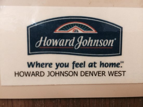 Howard Johnson Denver West : Yeah, if my home was a disgusting mess!