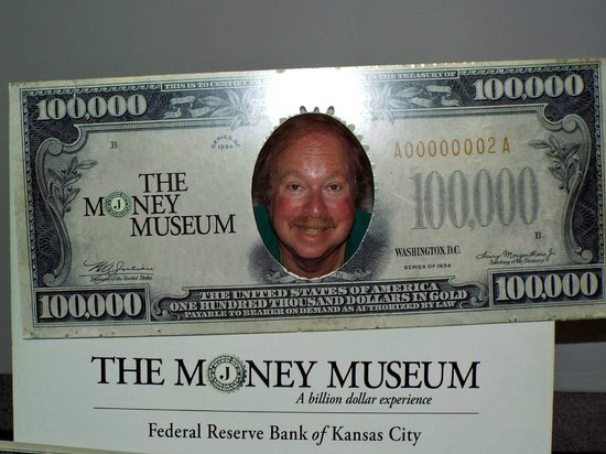 The Money Museum : My face is on th $10,000 bill