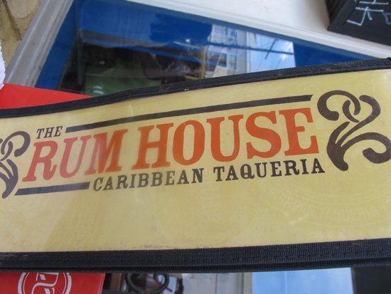 The Rum House Caribbean Taqueria: Sign says it all