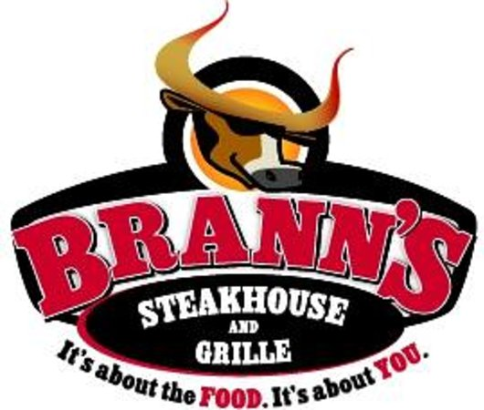 Brann's Steakhouse & Sports Grille: It's about the FOOD! It's about YOU!