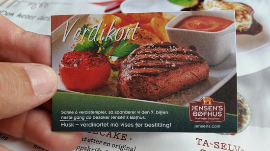 Jensens Bofhus: Value Card! Eat 6 dinners and the next is free :-)