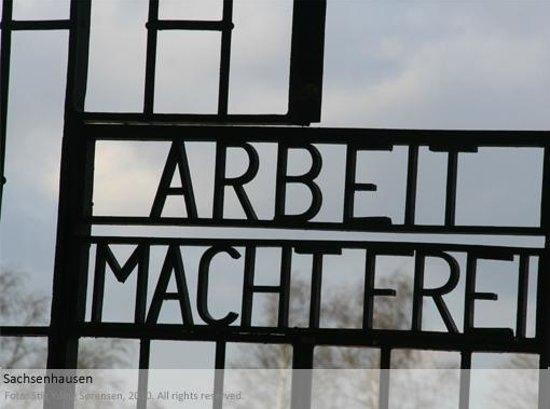 Gedenkstätte und Museum Sachsenhausen: The gate to hell...