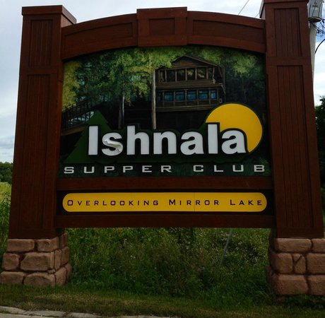 Ishnala Supper Club: Sign at the entrance