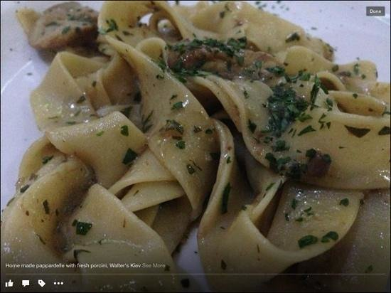 Walter's: home made pappardelle with fresh porcini