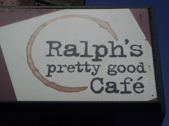 Ralphs Pretty Good Cafe : Signage