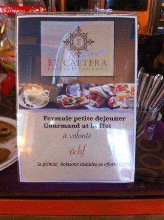 Et Caetera CafeRestaurant: Petit dejeuner at buffet avec boissons chaude a 6chf!!!!!��������